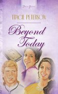 Beyond Today (#088 in Heartsong Series)