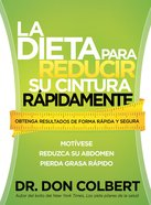 La Dieta Para Reducir Su Cintura Rapidamente (Spa) (Rapid Waist Reduction Diet, The)