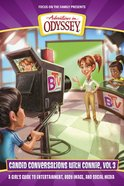 Candid Conversations With Connie, Volume 3 (#03 in Adventures In Odyssey Candid Conversations With Connie Series)