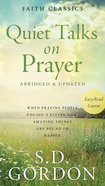 Quiet Talks on Prayer (Faith Classics Series)