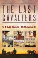Last Cavaliers Trilogy (Last Cavaliers Series)