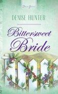 Bittersweet Bride (Kansas Brides #03) (#475 in Heartsong Series)