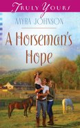 A Horsemans Hope (#1030 in Heartsong Series)