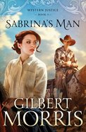 Sabrinas Man (#02 in Western Justice Series)