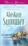 Alaskan Summer (#654 in Heartsong Series)