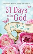 31 Days With God For Mothers (Value Book Series)