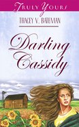 Darling Cassidy (The St John Family Saga #01) (#424 in Heartsong Series)