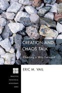 Creation and Chaos Talk (Princeton Theological Monograph Series)