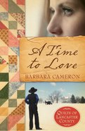 A Time to Love (#01 in Quilts Of Lancaster County Series)