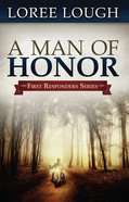 A Man of Honor (#03 in First Resonders Series)