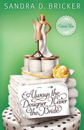 Always the Designer, Never the Bride (#03 in Emma Rae Creation Series)