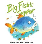 Big Fishs Supper: Jonah and the Great Fish (Bible Animal Board Book Series)
