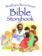 Bible Storybook (Would You Like To Know... Series)