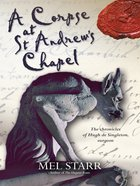 A Corpse At St Andrews Chapel (#02 in Hugh De Singleton Surgeon Series)