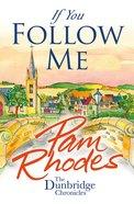 If You Follow Me (#03 in Dunbridge Chronicles Series)
