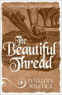 The Beautiful Thread (#08 in The Hawk And The Dove Series)