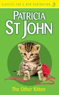The Other Kitten (Classics For A New Generation Series)