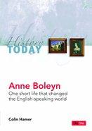 Anne Boleyn (History Today (Dayone) Series)