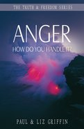 Anger (Truth And Freedom Series)
