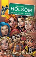 Alpha & Omega! (Graphic Novels) (#24 in Welcome To Holsom Series)
