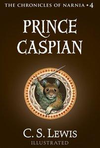 Narnia #04: Prince Caspian (The Chronicles of Narnia, Book 4) (#04 in Chronicles Of Narnia Series)