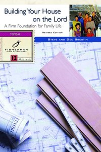Building Your House on the Lord (Fisherman Bible Studyguide Series)