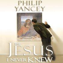 The Jesus I Never Knew (Unabridged, 9 Cds)