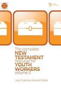 The Complete New Testament Resource For Youth Workers (Vol 2)