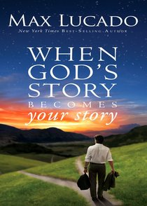 When Gods Story Becomes Your Story (The Story Series)