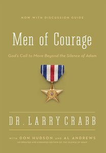 Men of Courage: Gods Call to Move Beyond the Silence of Adam (Formerly Silence Of Adam, The)