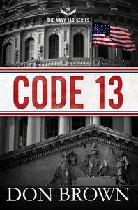 Code 13 (#02 in Navy Jag Series)