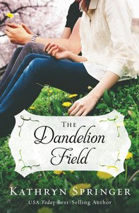 The Dandelion Field (#01 in A Banister Falls Novel Series)