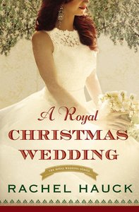 A Royal Christmas Wedding (#04 in The Royal Wedding Series)