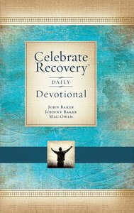 Celebrate Recovery Daily Devotional (Celebrate Recovery Series)