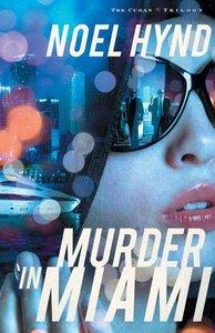 Murder in Miami (#02 in The Cuban Trilogy Series)