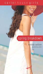 Spring Breakdown (#07 in Carter House Girls Series)