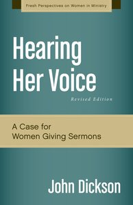 Hearing Her Voice, Revised Edition (Fresh Perspectives On Women In Ministry Series)