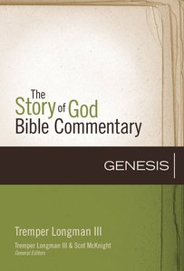 Genesis (The Story Of God Bible Commentary Series)