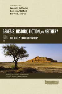 Genesis: History, Fiction, Or Neither? (Counterpoints Series)