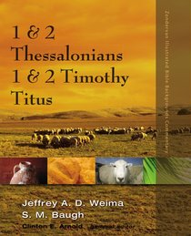 1 and 2 Thessalonians, 1 and 2 Timothy, Titus (Zondervan Illustrated Bible Backgrounds Commentary Series)