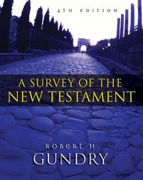 A Survey of the New Testament (4th Edition)