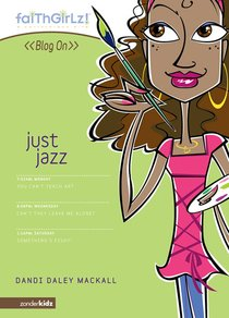Faithgirlz Blog on #03: Just Jazz (#03 in Faithgirlz Blogon Series)