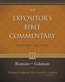 Romans-Galatians (#11 in Expositors Bible Commentary Revised Series)