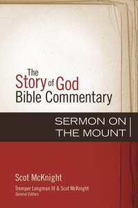 Sermon on the Mount (The Story Of God Bible Commentary Series)