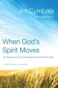 When Gods Spirit Moves (Participants Guide)
