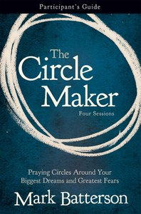 The Circle Maker (Participants Guide)