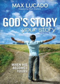 Gods Story, Your Story (Youth Edition) (The Story Series)