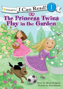 The Princess Twins Play in the Garden (I Can Read!1/princess Twins Series)