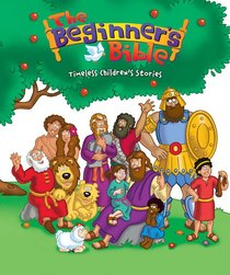 The Beginners Bible (Timeless Childrens Stories) (My First I Can Read/beginners Bible Series)