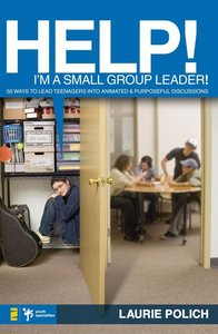 Help! Im a Small-Group Leader!